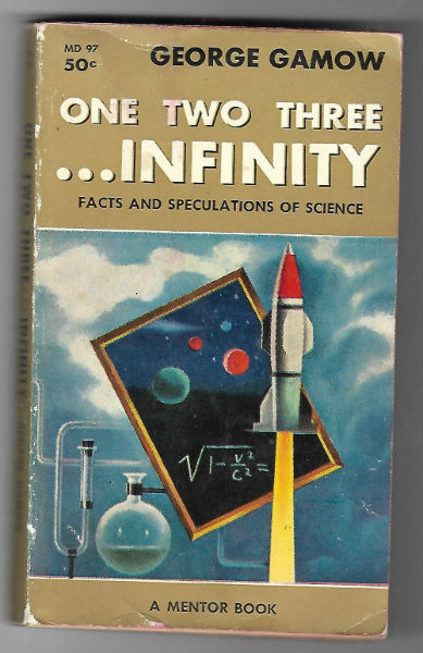 Image for One Two Three...Infinity. Facts and Speculations on Science.
