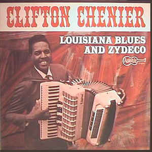 Image for Clifton Chenier ?– Louisiana Blues And Zydeco