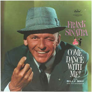 Image for  Frank Sinatra With Billy May And His Orchestra – Come Dance With Me!