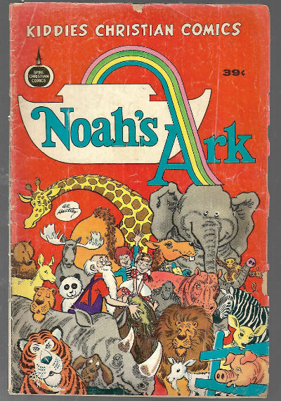 Image for Noah's Ark;Kiddie Christian comics,sanitized hog-wash for kids!