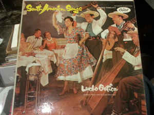 Image for Lucho Gatica ‎– South American Songs  Label:  Capitol Records ‎– T-10006  Format:  Vinyl, LP, Album, Mono   Country:  US  Released:     Genre:  Latin  Style:  Bolero