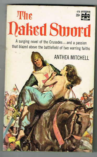 "Image for The Naked sword; ""A surging novel of the Crusades . . . And a passion that blazed above the battlefield of two warring faiths. """