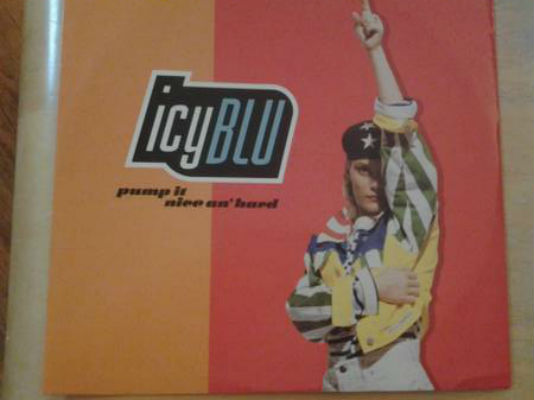 Image for Icy Blu ‎– Pump It (Nice An' Hard)  Label:  Giant Records ‎– 9362-40141-0