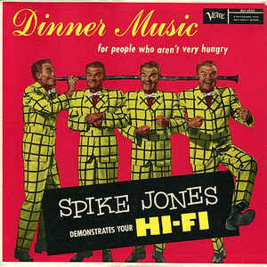 Image for Spike Jones – Dinner Music (For People Who Aren't Very Hungry)