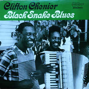 Image for Clifton Chenier  –  Black Snake Blues