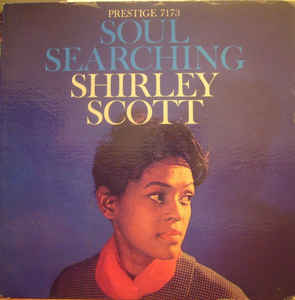 Image for Shirley Scott  ‎–  Soul Searching    Label:   Prestige ‎– PRLP 7173   Format:   Vinyl, LP, Album, Mono     Country:   US   Released:   1959   Genre:   Jazz   Style:
